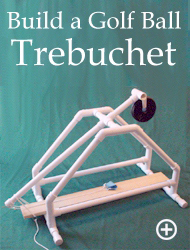 Build a Golf Ball Trebuchet Click Here for a larger image.